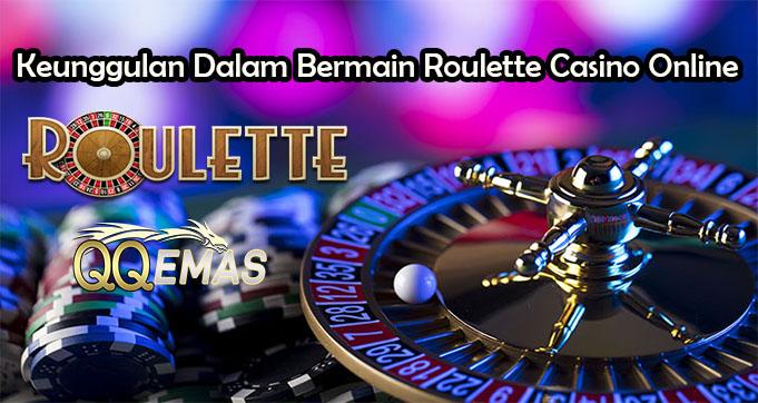 Keunggulan Dalam Bermain Roulette Casino Online