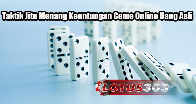 Taktik Jitu Menang Keuntungan Ceme Online Uang Asli
